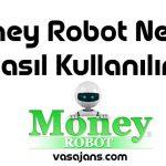 Money Robot Submitter Nedir? Nasıl Kullanılır?